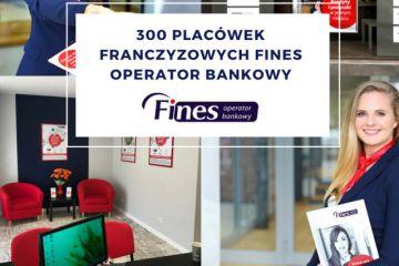 300-placówek-franczyzowych-fines-operator-bankowy-123-768×614